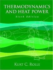 Thermodynamics and Heat Power by Rolle, Kurt C.
