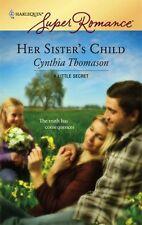 Superromance: Her Sister's Child 1419 by Cynthia Thomason (2007, Paperback)
