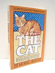 The Cat: Complete Authoritative Compendium by About Domestic Cats by M. Beadle