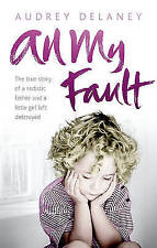 All My Fault by Audrey Delaney