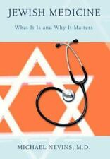 Jewish Medicine: What It Is and Why It Matters (Hardback or Cased Book)
