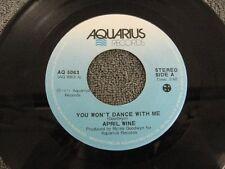 "April Wine you won't dance with me - 45 Record Vinyl Album 7"""