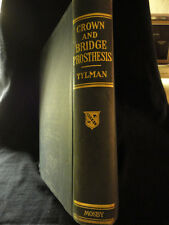 THEORY & PRACTICE OF CROWN & BRIDGE PROSTHESIS BY STANLEY D. TYLMAN 1940'S
