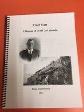 Train Man  A Memoir of Ewald Carl Kirstein