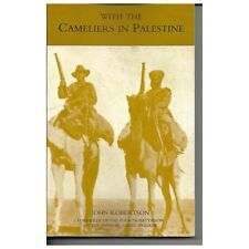 With the Cameliers in Palestine Camel Corps WW1 LIGHT HORSE MEMBERS SERVED