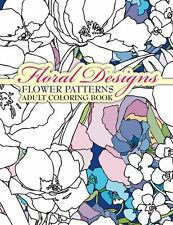 Floral Design Flower Patterns Adult Colouring Book Art Therapy 9781502407344 NPD