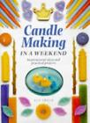 Candlemaking In A Weekend Hb (Crafts In A Weekend) By Sue Spear