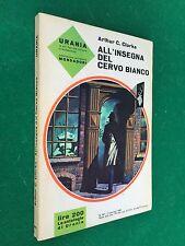 Arthur C.CLARKE - ALL'INSEGNA CERVO BIANCO URANIA n.367 (1965) Libro OTTIMO !!!