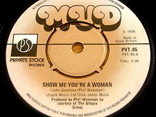 "MUD - SHOW ME YOUR A WOMAN     7"" VINYL"