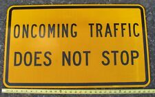 Oncoming Traffic Does Not Stop Highway, Road Warning Sign