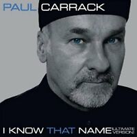 Paul Carrack - I Know That Name (Ultimate Version Remastered Edition) [CD]