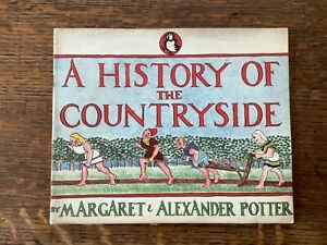 PUFFIN PICTURE BOOK 37 A History of the Countryside by M & A Potter