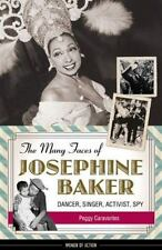 Women of Action: The Many Faces of Josephine Baker : Dancer, Singer, Activist, S