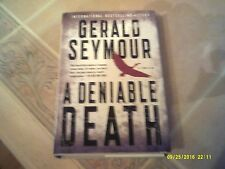 A Deniable Death by Gerald Seymour (2013, Hardcover)