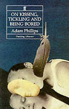 On Kissing, Tickling and Being Bored: Psychoanalytic Essays on the Unexamined...