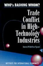 Who's Bashing Whom: Trade Conflict in High Technology Industries Tyson, Laura D