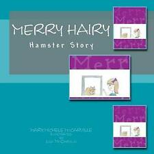 NEW Merry Hairy: Hamster Story by Mary Michele McCarville