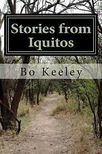 Stories from Iquitos by Steven Keeley (2014, Paperback)