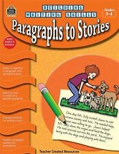 Building Writing Skills: Paragraphs to Stories grades 3-4 paperback