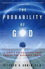 The Probability of God: A Simple Calculation That