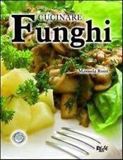 CUCINARE FUNGHI di : Manuela Rossi - Biesse Food
