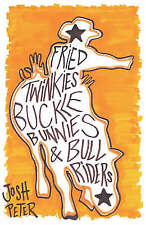 Fried Twinkies, Buckle Bunnies and Bull Riders: A Year Inside the Professional B
