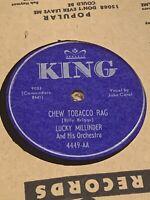 R&B 78 LUCKY MILLINDER & JOHN CAROL Chew Tobacco Rag/Georgia Rose KING 4449 EX+
