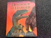 Dinosaur in Danger by Paul Geraghty illustrated Hardcover with dustjacket