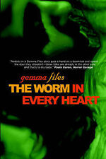 NEW The Worm In Every Heart by Gemma Files