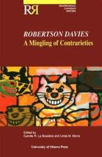 Robertson Davies: A Mingling of Contrarieties (Paperback or Softback)