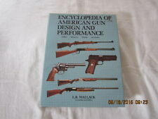Encyclopedia of American Gun Design and Performance by L.R. Wallack (1987) 2ND E