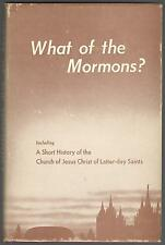 WHAT OF THE MORMONS? A SHORT HISTORY OF LATTER-DAY SAINTS HB/DJ 1954 COND: VG