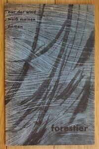1960 Georg Forestier Nur der Wind weiss meinen Namen Karl Emerich Krämer Lyrik