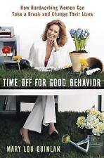 Time Off for Good Behavior: How Hardworking Women Can Take a Break and-ExLibrary