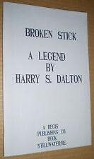 A Broken Stick: A Legend by Harry S. Dalton (1989)
