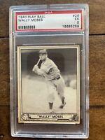 1940 Play Ball BB Card # 26 Wally Moses Philadelphia Athletics PSA EX 5 !!