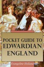 Pocket Guide to Edwardian England: By Holland, Evangeline