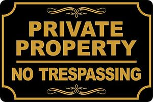 PRIVATE PROPERTY NO TRESPASSING Black & Gold  Aluminum Sign 8 X 12