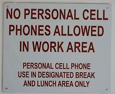New listing No Personal Cell Phone Allowed in Work Area Sign(White,Rust Free 10X12)(ref1820)