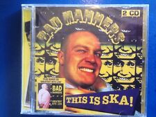 BAD. MANNERS.   2 CDs.    THIS. IS. SKA.