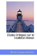 Tudes Critiques Sur Le Feuilleton-Roman: By Alfred Franois Nettement