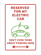 My Electric Car Parking Only Don't Think About Parking Here Sign Funny Joke EV