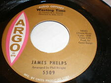 James Phelps 45 Wasting Time ARGO