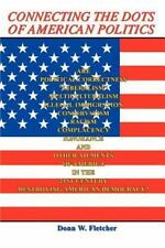 Connecting the Dots of American Politics by Donn W. Fletcher (2003, Paperback)