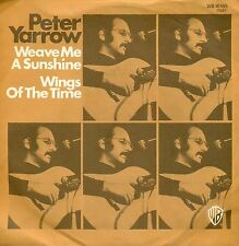 """PETER YARROW - WEAVE ME THE SUNSHINE / WINGS OF TIME 7"""" SINGLE (C121)"""