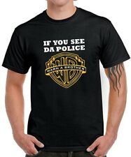 T-SHIRT * IF YOU SEE DA POLICE WARN A BROTHER * GANGSTER Pimp Player Parody