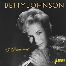 BETTY JOHNSON - I DREAMED DIGITALLY REMASTERED WITH LINER NOTES 2 CD NEW