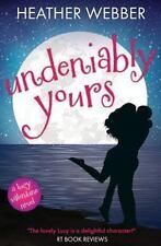 Undeniably Yours A Lucy Valentine Novel By Webber Heather