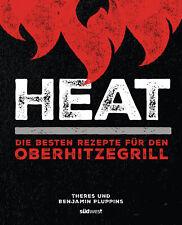 Pluppins Theres & Benjamin GbR - Heat: Die besten Rezepte für den Oberhitzegrill