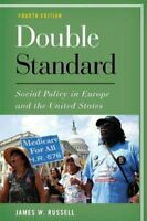 Double Standard Social Policy in Europe and the United States 9781538103340